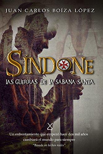 Síndone: Las guerras de la Sábana Santa