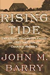 Rising Tide: The Great Mississippi Flood of 1927 and How It Changed America by John M. Barry (1997-04-09)