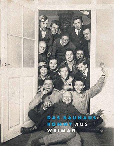 Das Bauhaus kommt aus Weimar: Katalog zur Ausstellung in Weimar vom 1. April bis 5. Juli 2009 an den...
