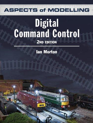 Digital Command Control (Aspects of Modelling) por Ian Morton