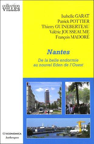 Nantes : De la belle endormie au nouvel Eden de l'Ouest