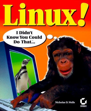 Linux! : I Didn't Know You Could Do That... (Internet) par Nicholas D. Wells