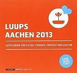 LUUPS - AACHEN 2013: Gutscheine für Essen, Trinken, Freizeit und Kultur -