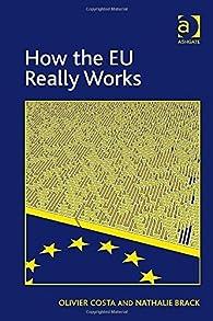 How the EU Really Works par Olivier Costa