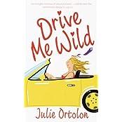 Drive Me Wild by Julie Ortolon (2000-03-07)