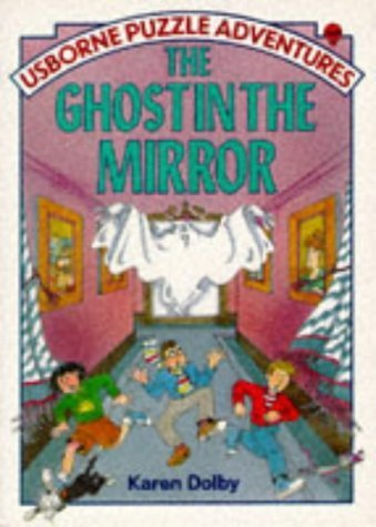 The Ghost in the Mirror (Usborne Puzzle Adventures Series) by Karen Dolby (1989-10-03) - Adventures Puzzle Usborne