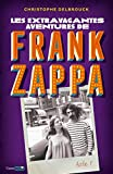 Les extravagantes aventures de Frank Zappa - Acte 1