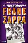 Les extravagantes aventures de Frank Zappa - Acte 1 par Delbrouck