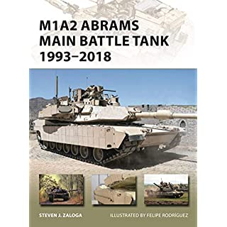 M1A2 Abrams Main Battle Tank 1993–2018 (New Vanguard Book 268) (English Edition)