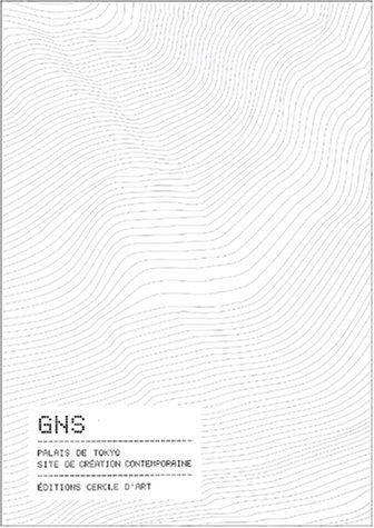 GNS - Catalogue d'exposition du Palais de Tokyo, 5 juin-14 septembre 2003