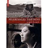 Pèlerinages tibétains : Le goût du sacré