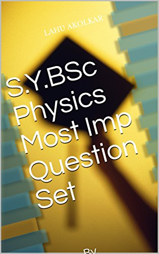 SYBSc Physics Most Imp Question Set: By (world class Physics)