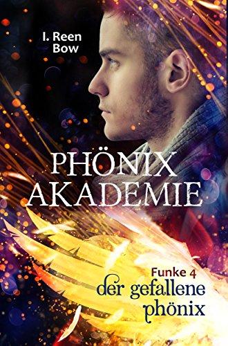 Phönixakademie - Funke 4: Der gefallene Phönix (Fantasy-Serie) -
