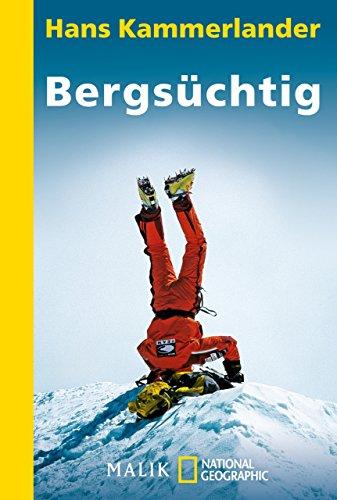 Bergsüchtig: Klettern und Abfahren in der Todeszone (Extreme Alpin Ski)