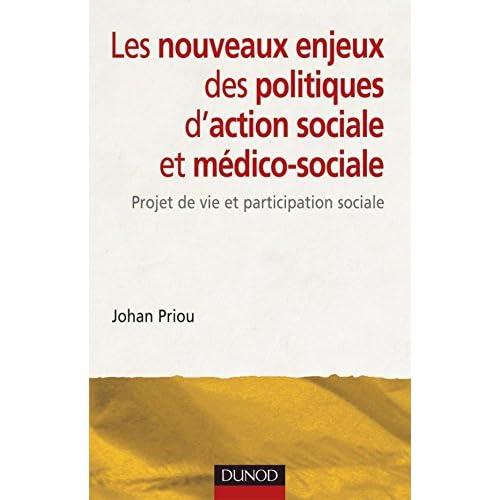 Les nouveaux enjeux des politiques d'action sociale et médico-sociale: Projet de vie et participation sociale