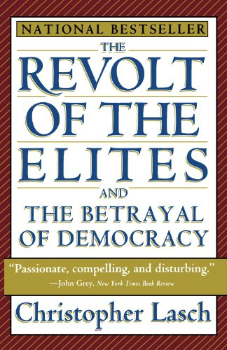 The Revolt of the Elites and the Betrayal of Democracy por Christopher Lasch