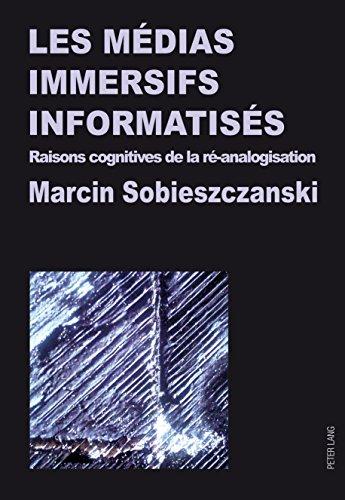 Les médias immersifs informatisés: Raisons cognitives de la ré-analogisation par Marcin Sobieszczanski
