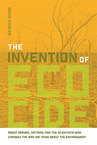 The Invention of Ecocide: Agent Orange, Vietnam, and the Scientists Who Changed the Way We Think About the Environment