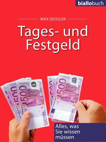 Tages- und Festgeld - Alles, was Sie wissen müssen (biallobuch 3)