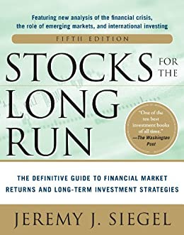Stocks for the Long Run 5/E:  The Definitive Guide to Financial Market Returns & Long-Term Investment Strategies (Management & Leadership) von [Siegel, Jeremy J.]