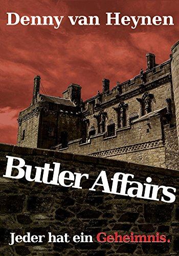 Butler Affairs: Jeder hat ein Geheimnis von [van Heynen, Denny]