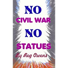 No Civil War No Statues (English Edition)