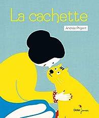 La cachette par Andrée Prigent