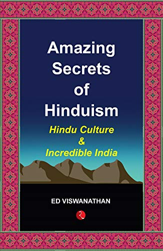 Amazing Secrets of Hinduism: Hindu Culture and Incredible India (English Edition)