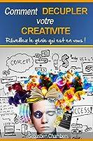 La créativité est-elle réservée aux artistes, aux génies? Pas du tout !Elle ne relève pas du génie ou d'une qualité innée! Bien au contraire, c'est une faculté à la portée de tous.Si vous recherchez un livre de 200 pages avec des positions et techniq...