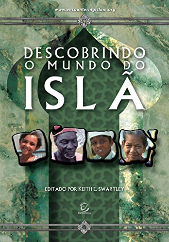 Descobrindo o mundo do islã (Portuguese Edition)