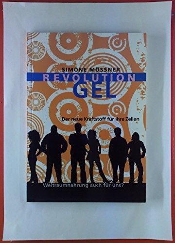 Revolution Gel. Der neue Kraftstoff für ihre Zellen. Weltraumnahrung auch für uns? (Gel-kraftstoff)