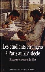 LesétudiantsétrangersàParisau XIXe siècle : Migrationsetformationdesélites