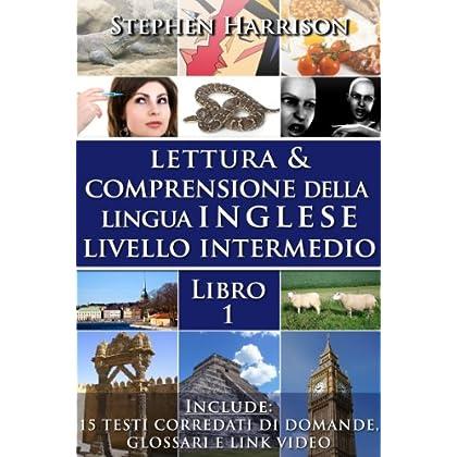Lettura E Comprensione Della Lingua Inglese Livello Intermedio - Libro 1 (Con Audio)