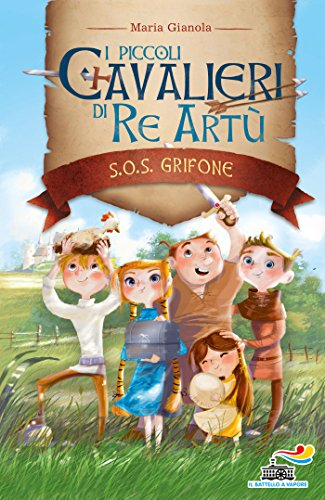 S.O.S. grifone. I piccoli cavalieri di re Artù: 1