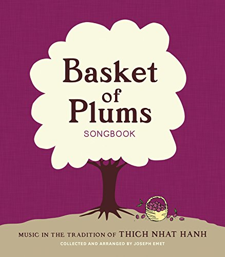 Basket of Plums Songbook: Music in the Tradition of Thich Nhat Hanh (English Edition)