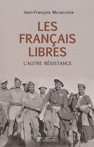 Les Français libres : L'autre Résistance