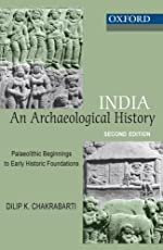 India - An Archaeological History: Paleolithic Beginnings to Early History Foundation