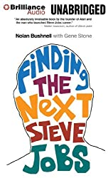 Finding the Next Steve Jobs: How to Find, Keep, and Nurture Talent by Nolan Bushnell (2013-09-24)