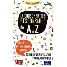 La Consommation Responsable de A à  Z