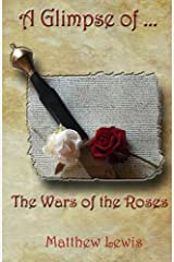 A Glimpse Of The Wars Of The Roses Paperback