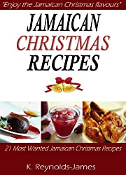 Jamaican Christmas Recipes: 21 Most Wanted Jamaican Christmas Recipes (Christmas Recipes Book) (English Edition)