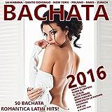 Bachata 2016 ! (50 Bachata Romantica Latin Hits!)