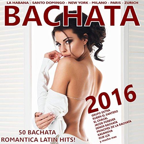Bachata 2016 ! (50 Bachata Rom...