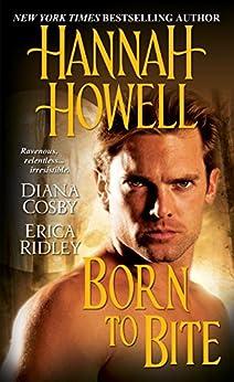 Born to Bite di [Howell, Hannah, Erica Ridley]
