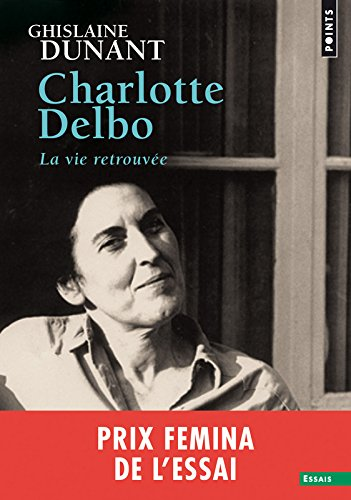 Charlotte Delbo - La vie retrouve