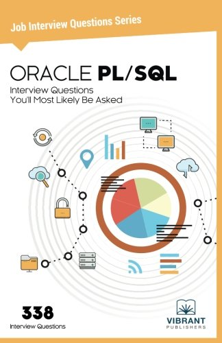 ORACLE PL/SQL Interview Questions You'll Most Likely Be Asked: Volume 12 (Job Interview Questions Series)