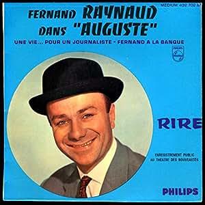 1 Disque Vinyle EP 45 Tours - Philips 432.702 - Fernand Raynaud : AUGUSTE : Une vie pour un journaliste (Avec Agnès Laurent et Guy Trejan), Fernand à la Banque (Avec Guy Trejan et Pierre Mirat).