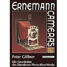 Ernemann Cameras. Die Geschichte des Dresdener Photo-Kino-Werks.