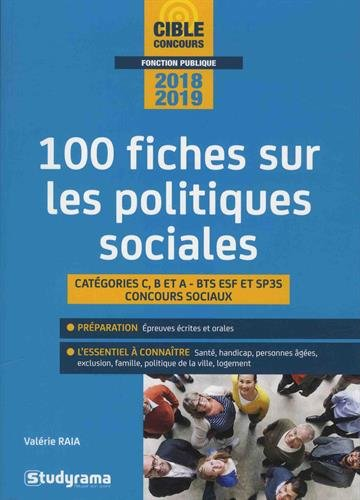 100 fiches sur les politiques sociales : Catégories C, B et A - BTS ESF et SP3S - Concours sociaux