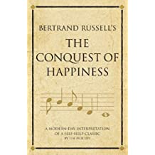 Bertrand Russell's The Conquest of Happiness: A modern-day interpretation of a self-help classic (Infinite Success)